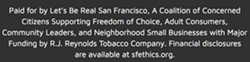 Extensive disclosure of who's paying for ads against San Francisco's flavored tobacco ban. - LETSBEREALSF.ORG