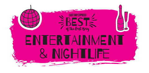 Best of the East Bay 2017: Entertainment & Nightlife