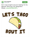 Hayward Tweeted an Image of a Taco, and the Phrase 'Let's Taco Bout It,' to Promote Tonight's Sanctuary-City Discussion