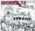 Government Flu, Sterile Mind, Rut, and Drop In