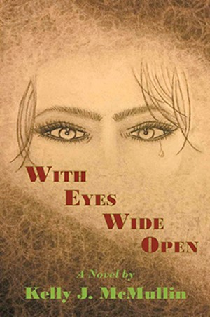 With Eyes Wide Open, by Kelly J. McMullin. Joshua Tree Publishing, 2017.