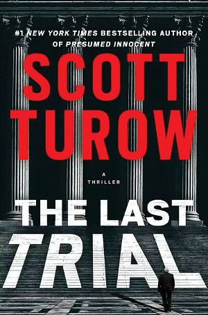The Last Trial, by Scott Turow. Grand Central Publishing, May 2020.
