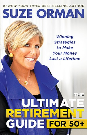 Suze Orman – The Ultimate Retirement Guide for 50+ - Winning Strategies to Make Your Money Last a Lifetime - (306 pages, published 2020 by Hay House Inc.)