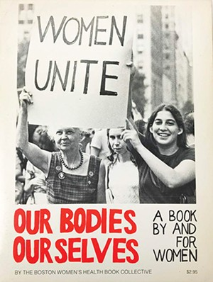 The 1970 book Our Bodies, Ourselves helped many - women realize that a lack of adequate and comprehensive reproductive health care was a common problem.