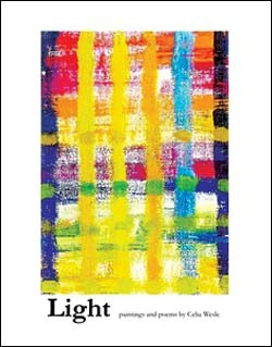 Light: Paintings and Poems By Celia Wesle, self-published, 2007, 116 pages, $22.50.