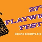 27th Playwrights' Festival