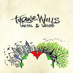 tyrone_wells_metal_wood_cover_300dpi_640x480_.jpg