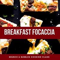 Breakfast Focaccia Class & Brunch