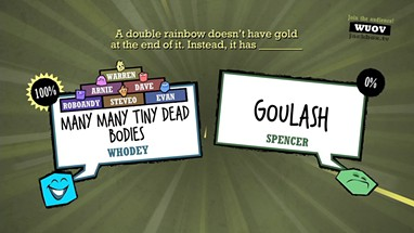 "Quiplash from Jackbox games is like a digital version of ""Cards Aganist Humanity."""