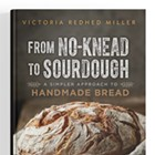 Bread for Beginners: Baking basics with From No-Knead to Sourdough