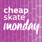 Cheap Skate Monday