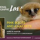 Nat Geo Live! Pink Boots and a Machete