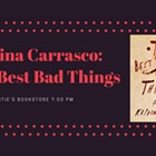 Katrina Carrasco: The Best Bad Things (Rescheduled)
