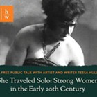 She Traveled Solo: Strong Women in the Early 20th Century