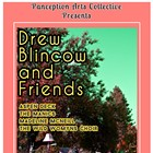 Drew Blincow CD Release, Aspen Deck, the Manics, Madeline McNeill, the Wild Womyns Choir