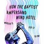 Von the Baptist, Ampersand, Wind Hotel