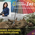 National Geographic Live: Rhinos, Rickshaws, and Revolutions