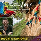 National Geographic Live: I Bought a Rainforest