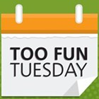 Too Fun Tuesday: Games