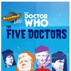 RiffTrax Live: Doctor Who – The Five Doctors