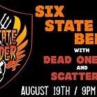 Six State Bender, Dead Ones USA, Scatterbox
