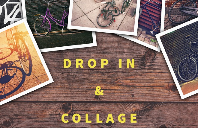 Drop In & Collage