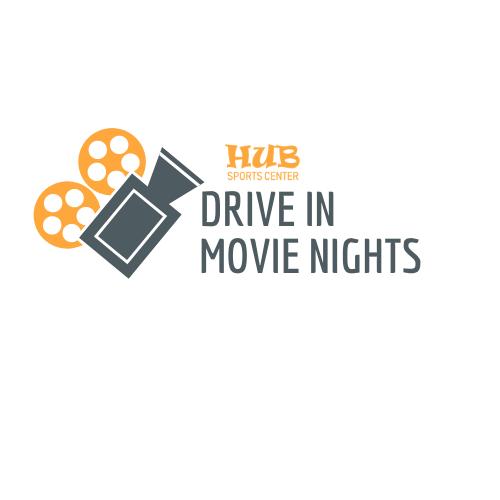 HUB Sports Center Drive-In Movie Nights