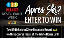 Win 2 lift tickets to Silver Mountain, and two Inlander Restaurant Week three-course meals to White House Grill!