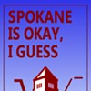 "Seven Alternatives To ""Spokane Doesn't Suck"""