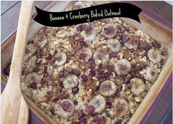 Home Cookin': Banana & Cranberry Baked Oatmeal