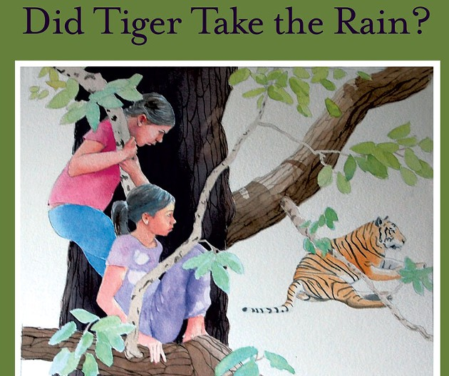 Did Tiger Take the Rain? Green Writers Press, $19.95. Ages 6-10