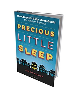 Precious Little Sleep: The Complete Baby Sleep Guide for Modern Parents by Alexis Dubief