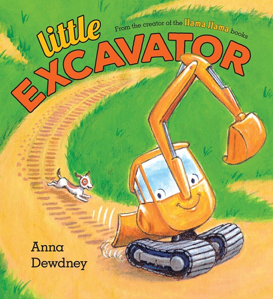 Little Excavator by Anna Dewdney: Viking, $17.99. Release date: June 6. Ages 2-5.