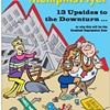 13 Upsides to the Downturn ...