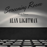 Alan Lightman's <i>Screening Room</i>