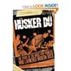 Andrew Earles Releases Husker Du Biography
