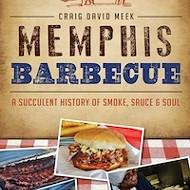 Craig David Meek Writes the Book on Memphis BBQ