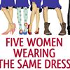 <i>Five Women Wearing the Same Dress</i>