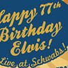 Happy Birthday, Elvis, from A. Schwab's
