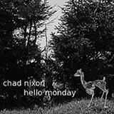 Hello Monday - Chad Nixon - (Self-released)