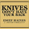 Knives Don't Have Your Back-Emily Haines & the Soft Skeleton