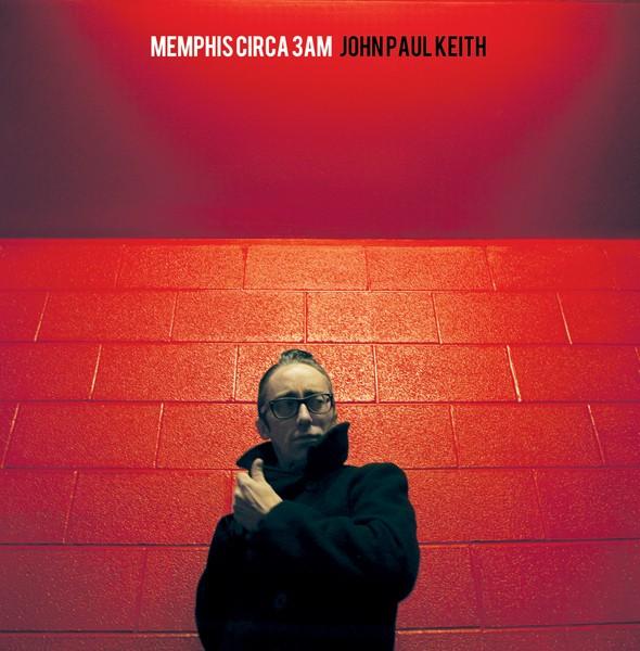 Memphis Circa 3AM - John Paul Keith - (Big Legal Mess)