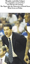 Memphis coach John Calipari has compiled a record of 63-7 over the last two seasons. The Tigers play the University of North Texas Mean Green on Friday.