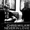 "<i><b>""Never In Love""/""Always In Love""</b></i> Chris Milam (Self Released)"