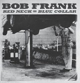 Red Neck, Blue Collar - Bob Frank - (Memphis International)