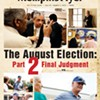The August Election: Part 2