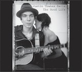 - The Good Life -  -  - Justin Townes Earle -  -  - (Bloodshot) -