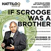 The Hattiloo revives If Scrooge Was A Brother.