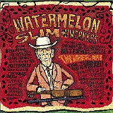 The Wheel Man - Watermelon Slim & The Workers - (Northern Blues)