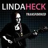 Transformed Linda Heck (Self-released)